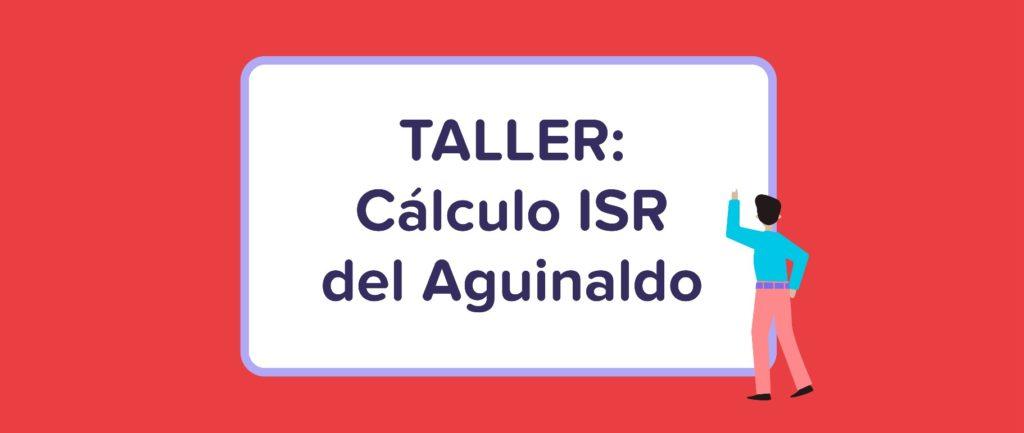 Taller: ¿Cómo calcular el Aguinaldo en México? - Calcula el ISR del Aguinaldo | Runa HR