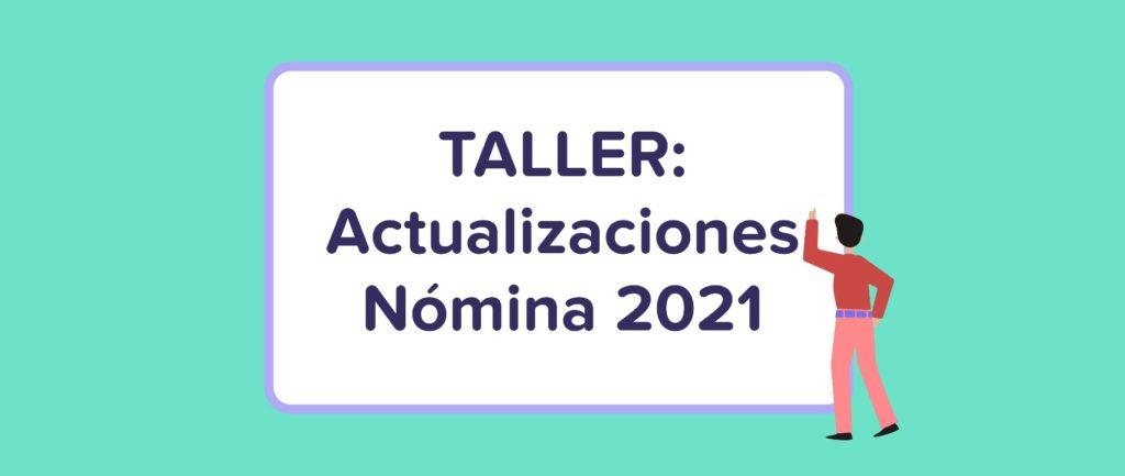 Taller: Actualizaciones de Nómina 2021 | Runa HR